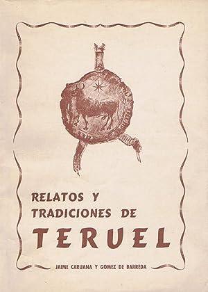 RELATOS Y TRADICIONES DE TERUEL: CARUANA GÓMEZ de