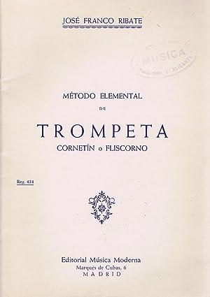 METODO ELEMENTAL DE TROMPETA CORNETIN O FLISCORNO: FRANCO RIBATE, José