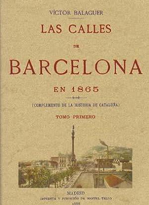 LAS CALLES DE BARCELONA EN 1865: Complemento: BALAGUER, Víctor (Barcelona,