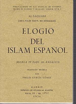 ELOGIO DEL ISLAM ESPAÑOL (Risala Fi Fadl Al-Andalus): AL-SAQUINDI (Abü-L-Walid Isma Il Ibn Muhammad)