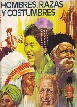 HOMBRE, RAZAS Y COSTUMBRES - Album Editorial Ruiz Romero - Completo