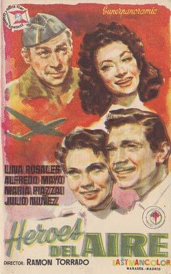 HEROES DEL AIRE - Director: Ramón Torrado - Actores: Lina Rosales, Alfredo Mayo, Marí...