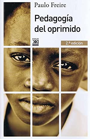 PEDAGOGIA DEL OPRIMIDO: FREIRE, Paulo