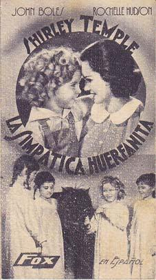 LA SIMPATICA HUERFANITA - Director: Irving Cummings - Actores: Shirley Temple, John Boles, Rochel...