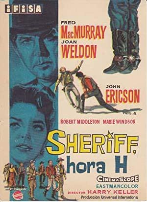 SHERIFF, HORA H - Director: Harry Keller - Actores: Fred MacMurray, Joan Weldon, John Ericson.&#x2F...