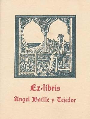 EX-LIBRIS DE ANGEL BATLLE Y TEJEDOR