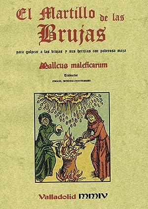 EL MARTILLO DE LAS BRUJAS. Para golpear a las brujas y sus herejías con poderosa Maza: ...
