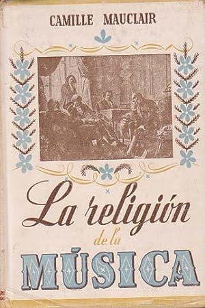LA RELIGION DE LA MUSICA: MAUCLAIR, Camille