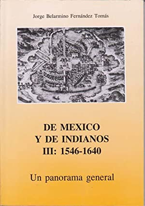 DE MEXICO Y DE INDIANOS III: 1546-1640. Un panorama general