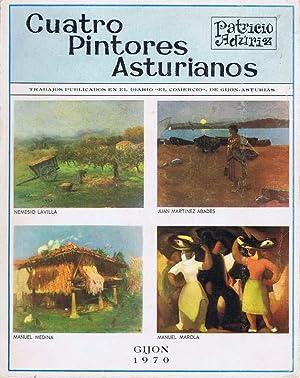 CUATRO PINTORES ASTURIANOS. Nemesio Lavilla. Juan Martínez: ADÚRIZ, Patricio