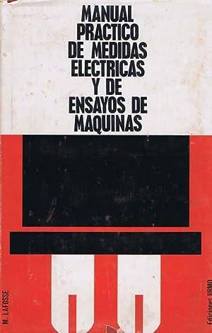 MANUAL PRACTICO DE MEDIDAS ELECTRICAS Y DE: LAFOSSE, M.