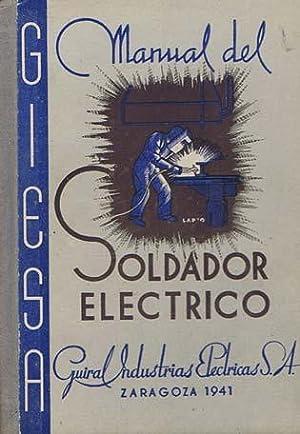 MANUAL DEL SOLDADOR ELECTRICO: No consta autor