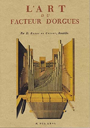 L'ART DU FACTEUR D'ORGUES: BÉDOS DE CELLES,
