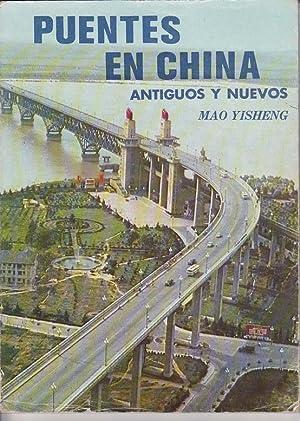 PUENTES EN CHINA. Antiguos y nuevos: YISHENG, Mao