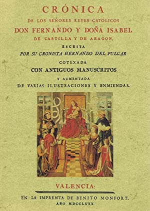 CRONICA DE LOS SEÑORES REYES CATOLICOS DON: PULGAR, Hernando del