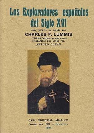 LOS EXPLORADORES ESPAÑOLES DEL SIGLO XVI: VINDICACION: LUMMIS, Carlos F.