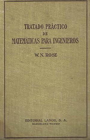 TRATADO PRACTICO DE MATEMATICAS PARA INGENIEROS (tomo: ROSE, W.N