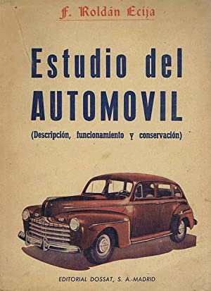 ESTUDIO DEL AUTOMOVIL (Descripción, funcionamiento y conservación): ROLDÁN ECIJA, F.