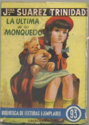LA ULTIMA DE LOS MONQUEDO. BIBL. LECTURAS EJEMPLARES Nº 93. ESCELICER: SUAREZ TRINIDAD, J.