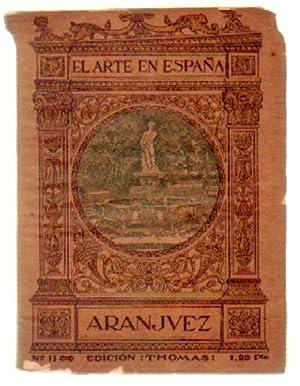 EL ARTE EN ESPAÑA Nº11. ARANJUEZ: FLORIT, JOSE MARIA