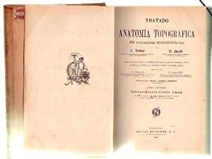 TRATADO DE ANATOMIA TOPOGRAFICA CON APLICACIONES MEDICOQUIRURGICAS: TESTUT, L.; JACOB,