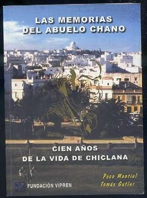 LAS MEMORIAS DEL ABUELO CHANO. CIEN AÑOS DE LA VIDA DE CHICLANA: MONTIEL,P./GUTIER,T.
