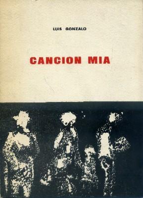 CANCION MIA.: GONZALO, LUIS.