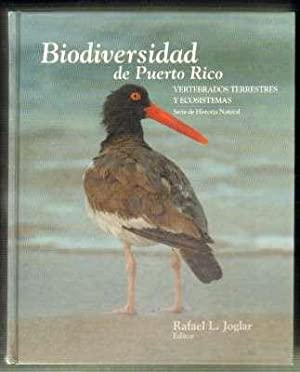 BIODIVERSIDAD DE PUERTO RICO. VERTEBRADOS TERRESTRES Y ECOSISTEMAS. SERIE DE HISTORIA NATURAL: ...