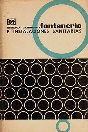 FONTANERIA E INSTALACIONES SANITARIAS: BRIGAUX, GUY ; GARRIGOU, MAURICE