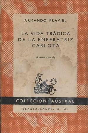 LA VIDA TRAGICA DE LA EMPERATRIZ CARLOTA: PRAVIEL, ARMANDO