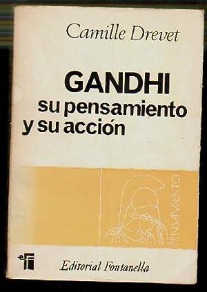 GANDHI. SU PENSAMIENTO Y SU ACCION: DREVET, CAMILLE