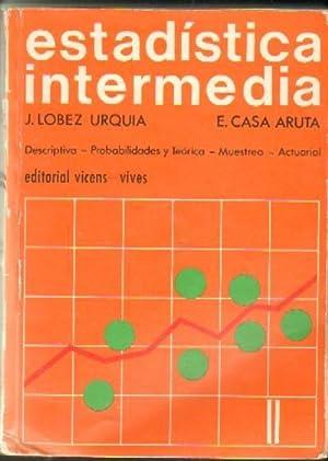 ESTADISTICA INTERMEDIA: LOPEZ URQUIA, J; CASA ARUTA, E.