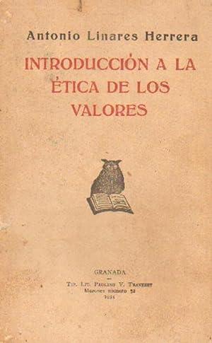 INTRODUCCION A LA ETICA DE LOS VALORES: LINARES HERRERA, ANTONIO
