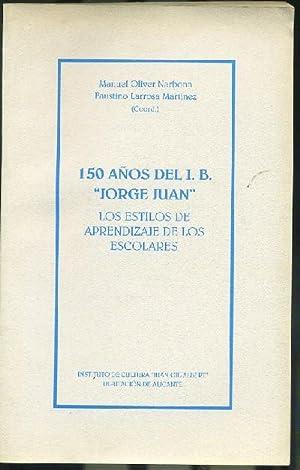 """150 AÑOS DEL I.B. """"JORGE JUAN"""". LOS: OLIVER NARBONA, MANUEL;"""