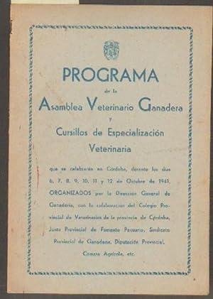 PROGRAMA DE LA ASAMBLEA VETERINARIO GANADERA Y CURSILLOS DE ESPECIALIZACION VETERINARIA. 1941.: VV....
