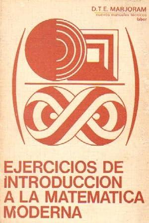 EJERCICIOS DE INTRODUCCION A LA MATEMATICA MODERNA: MARJORAM, D. T. E.