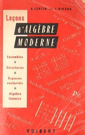 LEÇONS D'ALGEBRE MODERNE: LENTIN, A; RIVAUD,