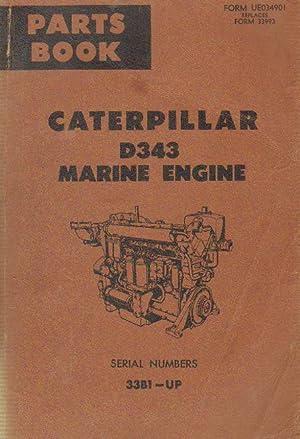CATERPILLAR D343 MARINE ENGINE. SERIAL NUMBERS 31B1-UP: JACKSON, BETTY (COMPILADOR)