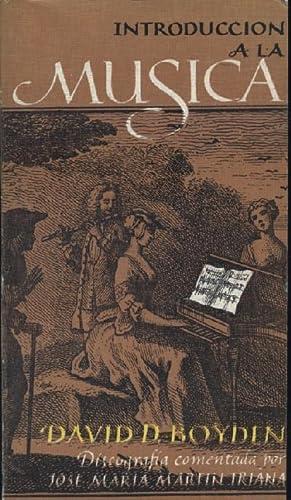 INTRODUCCION A LA MUSICA II: BOYDEN, DAVID D.