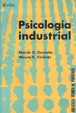 PSICOLOGIA INDUSTRIAL: DUNNETTE, MARVIN D.; KIRCHNNER, WAYNE K.