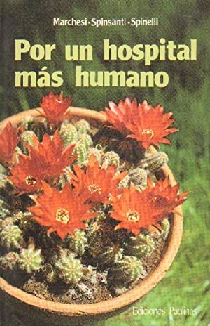 POR UN HOSPITAL MAS HUMANO: MARCHESI-SPINSANTI-SPINELLI