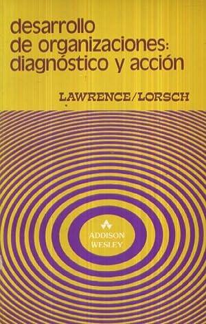 DESARROLLO DE ORGANIZACIONES: DIAGNOSTICO Y ACCION: LAWRENCE; LORSCH