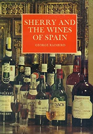 SHERRY AND THE WINES OF SPAIN