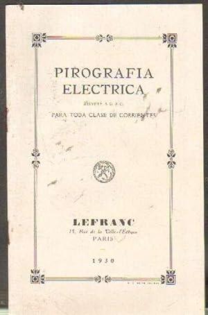 PIROGRAFIA ELECTRICA. PAR TODA CLASE DE CORRIENTES: ANONIMO