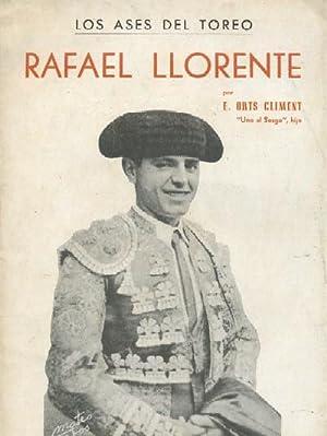 RAFAEL LLORENTE. LOS ASES DEL TOREO.: ORTS CLIMENT, E.