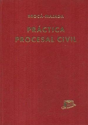 PRACTICA PROCESAL CIVIL: BROCA, GUILLERMO MARIA Y MAJADA, ARTURO