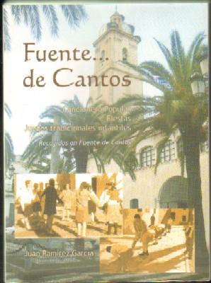 FUENTE DE CANTOS. CANCIONERO POPULAR, FIESTAS, JUEGOS TRADICIONALES INFANTILES.: RAMÍREZ GARCÍA, ...