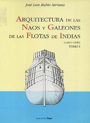 ARQUITECTURA DE LAS NAOS Y GALEONES DE LA FLOTA DE INDIAS (1492-1690): RUBIO SERRANO, JOSE LUIS