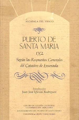 PUERTO SANTA MARIA 1.752. SEGÚN LAS RESPUESTAS: IGLESIAS RODRIGUEZ, JUAN