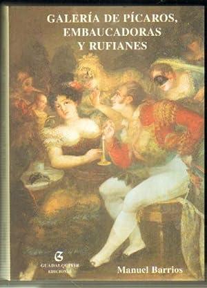 GALERIA DE PICAROS, EMBAUCADORAS Y RUFIANES: BARRIOS, MANUEL